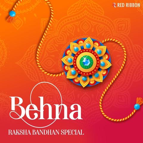 Behna- Raksha Bandhan Special