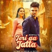 Teri Aa Jatta Song