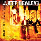 House On Fire: The Jeff Healey Band Demos & Rarities Songs