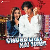 Chura Liyaa Hai Tumne Songs