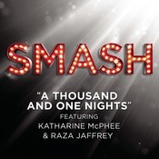 A Thousand And One Nights (SMASH Cast Version Featuring Raza Jaffrey & Katharine McPhee) Songs