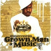Grown Man Music - Gangsta Grillz Extra (Parental Advisory) Songs