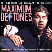 Maximum Deftones: The Unauthorised Biography Songs
