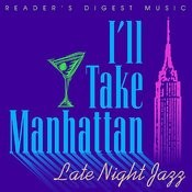 Reader's Digest Music: I'll Take Manhattan - Late Night Jazz Songs