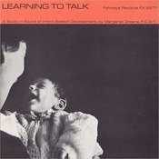Folkways Records Presents: Learning To Talk - A Study In Sound Of Infant Speech Development Songs