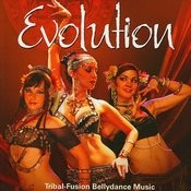 Evolution: Tribal Fusion Belly Dance Music Songs
