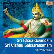Sri Bhaja Govindam - Sri Vishnu Sahasranamam Songs