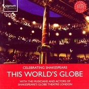 Celebrating Shakespeare: This World's Globe Songs