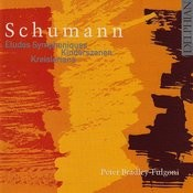Schumann: Etudes Symphoniques - Kinderszenen - Kreisleriana Songs