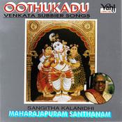 Oothukadu (Maharajapuram Santhanam) Songs