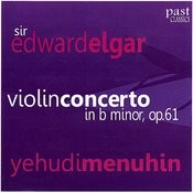 Yehudi Menuhin Performs Elgar's Violin Concerto in B Minor, Op.61 Songs