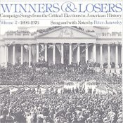 Winners and Losers: Campaign Songs from the Critical Elections in American History, Vol. 2 Songs
