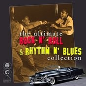 The Ultimate Rock N' Roll & Rhythm N' Blues Collection Songs