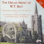 The Organ Music Of W.t. Best / Organs Of St. Patrick's Cathedral, Dublin & The Mcewan Hall, Edinburgh Songs