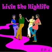Living The Highlife Ep 4 Songs