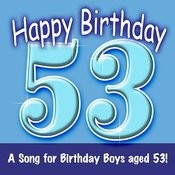 Happy Birthday (Hooray - 53 Today!) Song