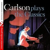 Carlson Plays The Classics (Digitally Remastered) Songs