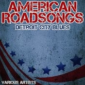 American Roadsongs - Detroit City Blues Songs