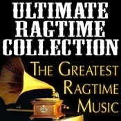 Ultimate Ragtime Collection (The Greatest Ragtime Music) Songs