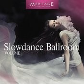 Meritage Dance: Ballroom Slowdance, Vol. 1 Songs