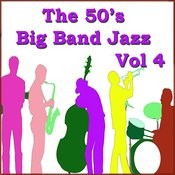 The 50's Big Band Jazz Vol 4 Songs