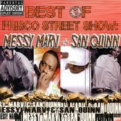 Best Of Frisco Street Show: Messy Marv & San Quinn Songs