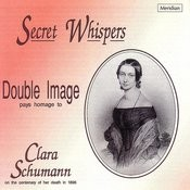 Secret Wispers - Double Image Pays Homage To Clara Schumann Songs