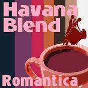 Havana Blend - Romantica Songs