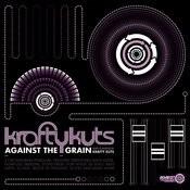 Against The Grain - Krafty Kuts Re-Rubs Songs