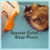 Spanish Guitar - Sleep Music: 30 Relaxing Melodies For Sleep Therapy & Massage Songs