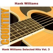 Hank Williams Selected Hits Vol. 3 Songs