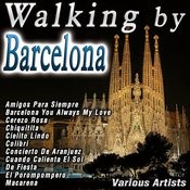 Walking By Barcelona Songs
