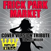 Frick Park Market (Cover Version Tribute To Mac Miller) Songs