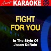 Fight For You (In The Style Of Jason Derulo) [Karaoke Version] Songs