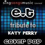 E.T. (Tribute To Katy Perry) Songs