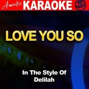 Love You So (In The Style Of Delilah) Songs
