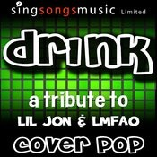 Drink (Tribute To Lil Jon & Lmfao) Song