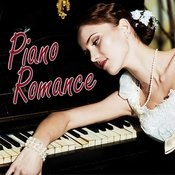 Piano Romance - Piano Love Songs, Instrumental Piano Music And Romantic Songs For Lovers, Easy Listening Piano Music Songs