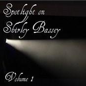 Spotlight On Shirley Bassey - Vol. 1 Songs