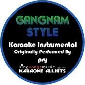 Gangnam Style (Originally Performed By Psy) [Instrumental Version] Songs