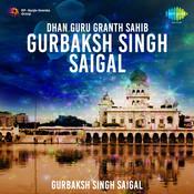 Dhan Guru Granth Sahib - Gurbaksh Singh Saigal Songs