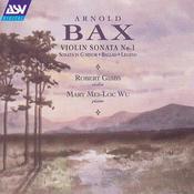 Bax: Violin Sonata No.1; Violin Sonata in G minor; Ballad; Legend Songs