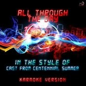 All Through The Day (In The Style Of Cast From Centennial Summer) [Karaoke Version] Song
