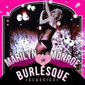 Marilyn Monroe & Burlesque Classics Songs