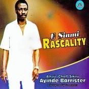 E Sinmi Rascality Songs
