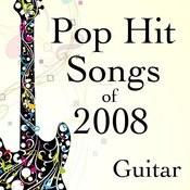Pop Hit Songs Of 2008 On Guitar Songs