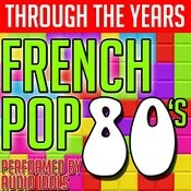 Through The Years: French Pop 80's Songs