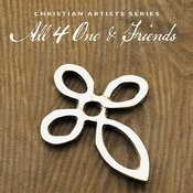 Christian Artists Series: All-4-One & Friends Songs