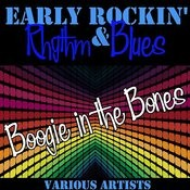 Early Rockin' Rhythm & Blues: Boogie In The Bones Songs