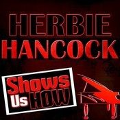Herbie Hancock Shows Us How (Remastered) Songs